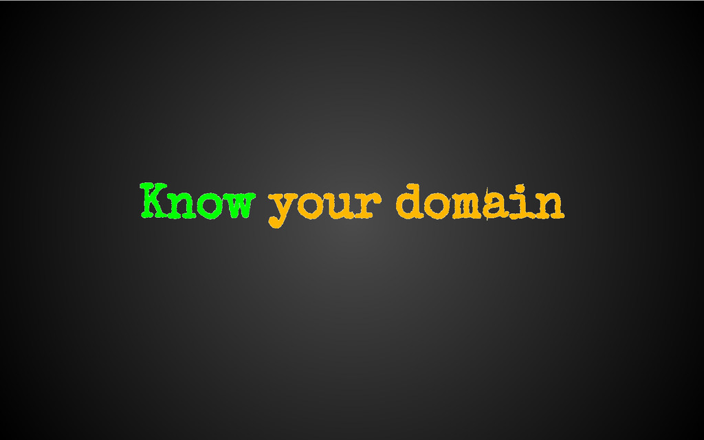 Know your domain