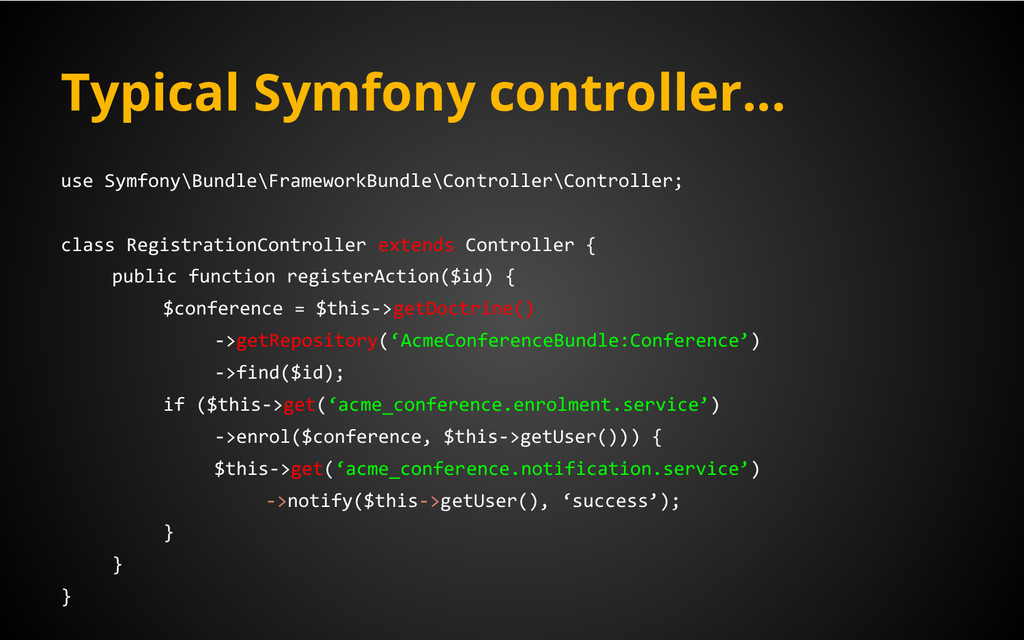 Typical Symfony controller... use Symfony\Bundl...