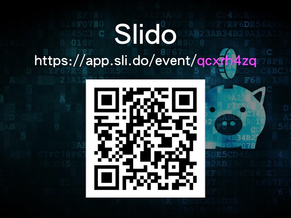 Slido https://app.sli.do/event/qcxrh4zq