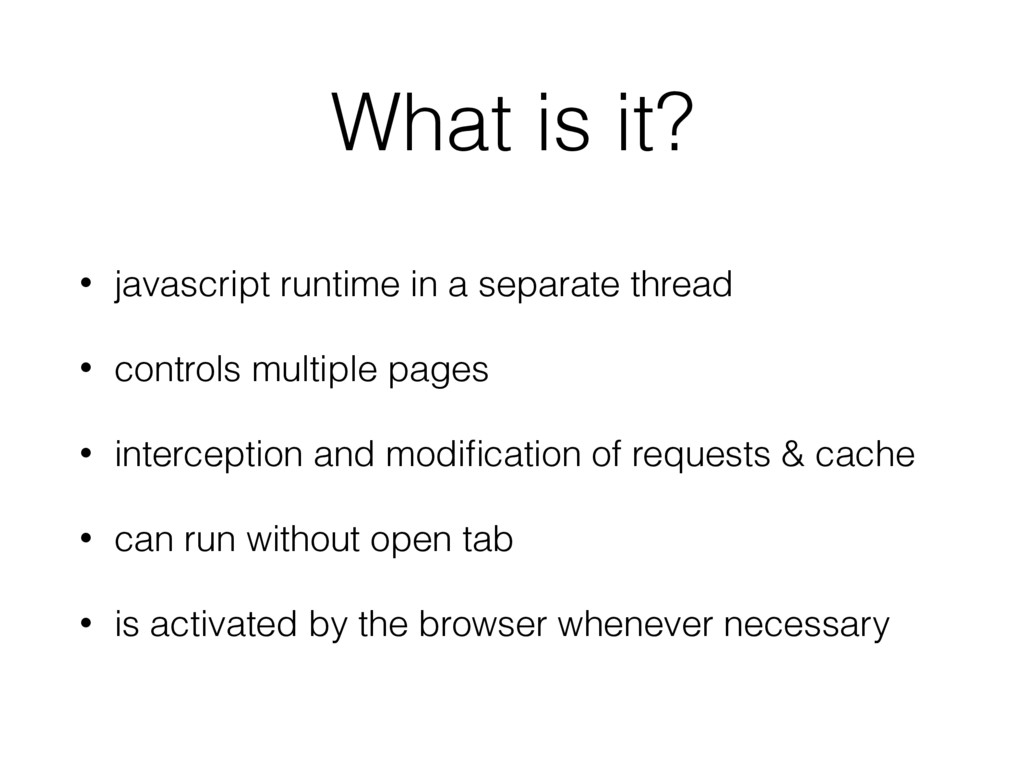 What is it? • javascript runtime in a separate ...