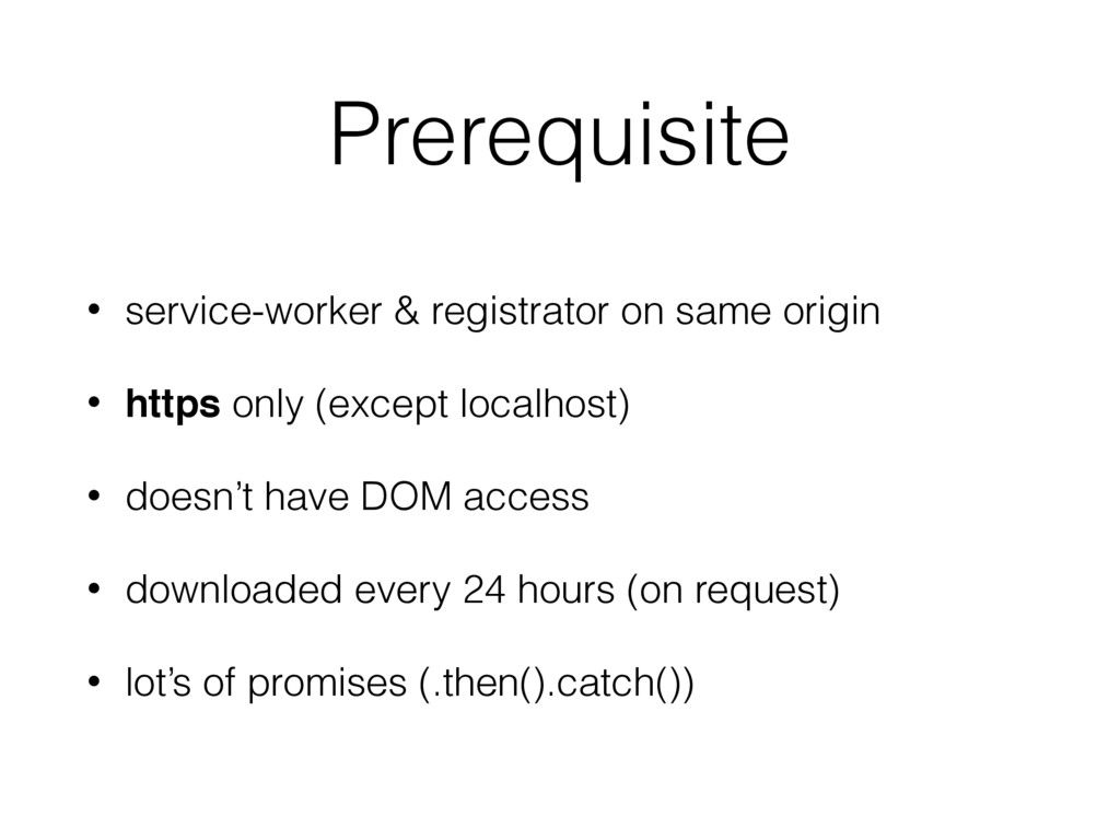 Prerequisite • service-worker & registrator on ...