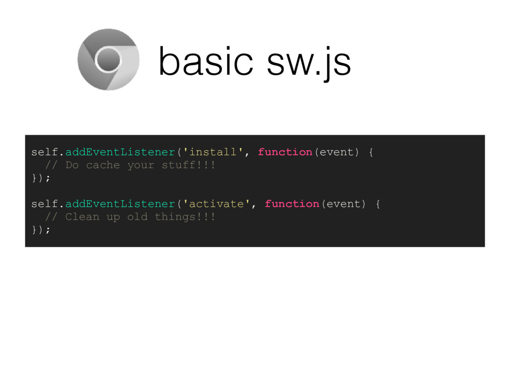 basic sw.js self.addEventListener('install', fu...
