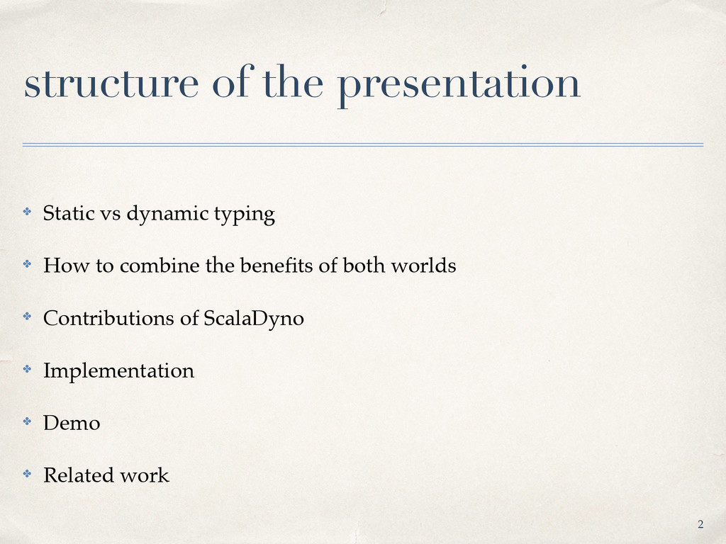 structure of the presentation ✤ Static vs dynam...