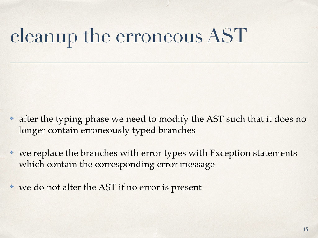 cleanup the erroneous AST ✤ after the typing ph...