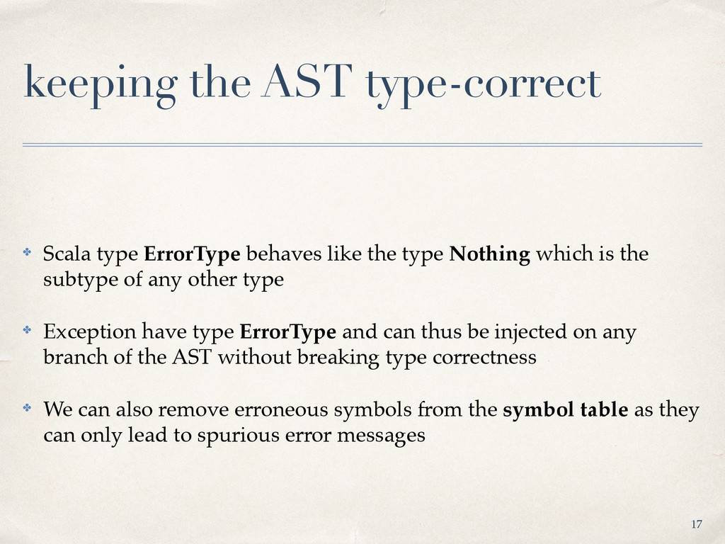 keeping the AST type-correct ✤ Scala type Error...