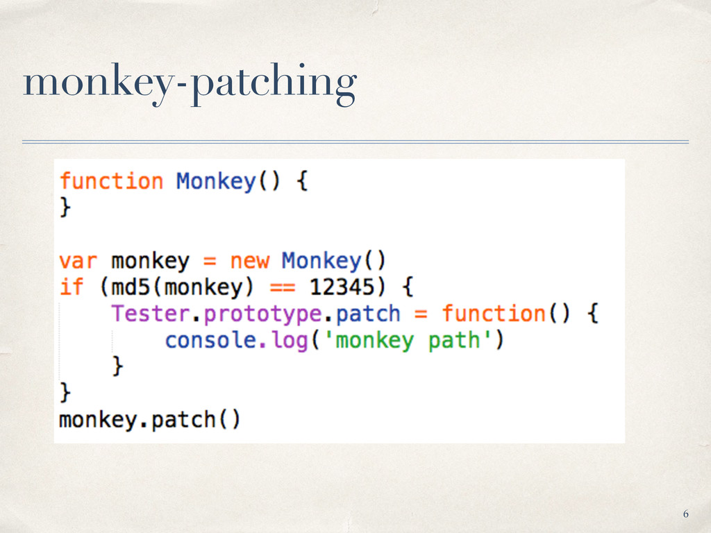 monkey-patching 6