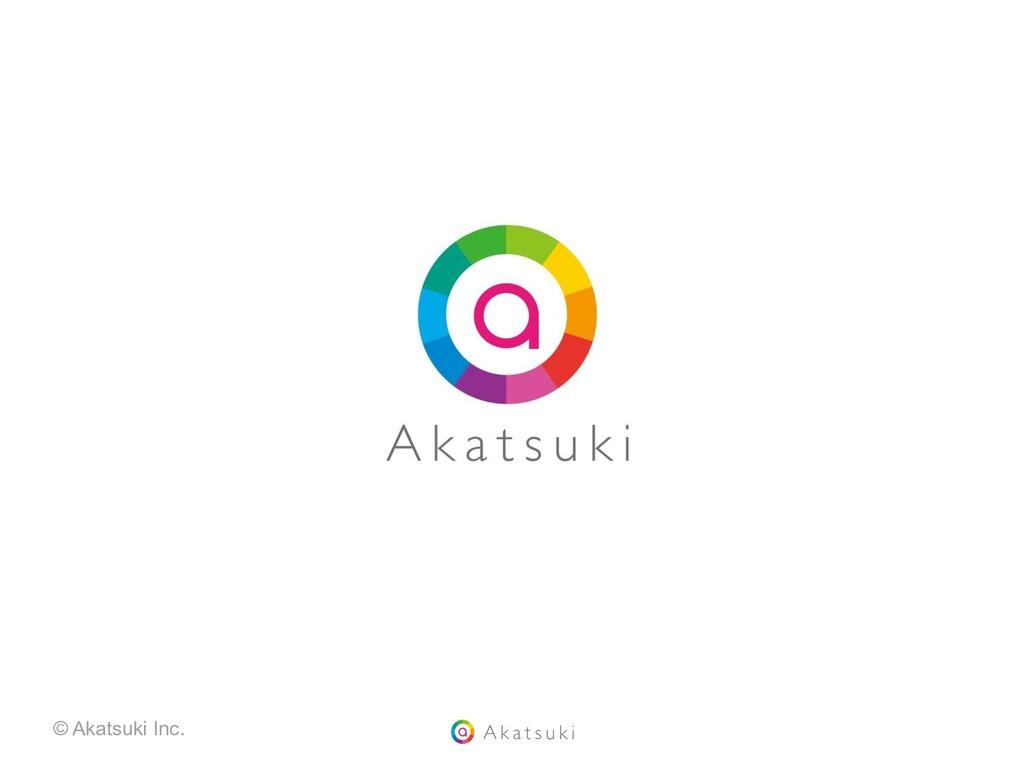 © Akatsuki Inc.