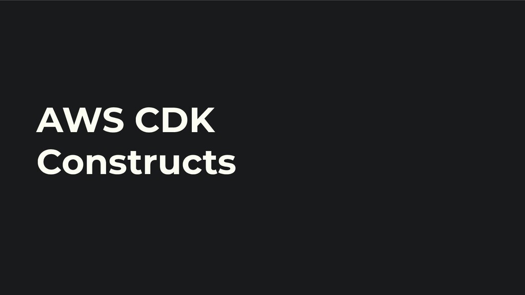 AWS CDK Constructs