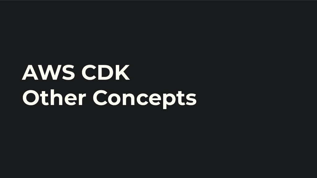 AWS CDK Other Concepts