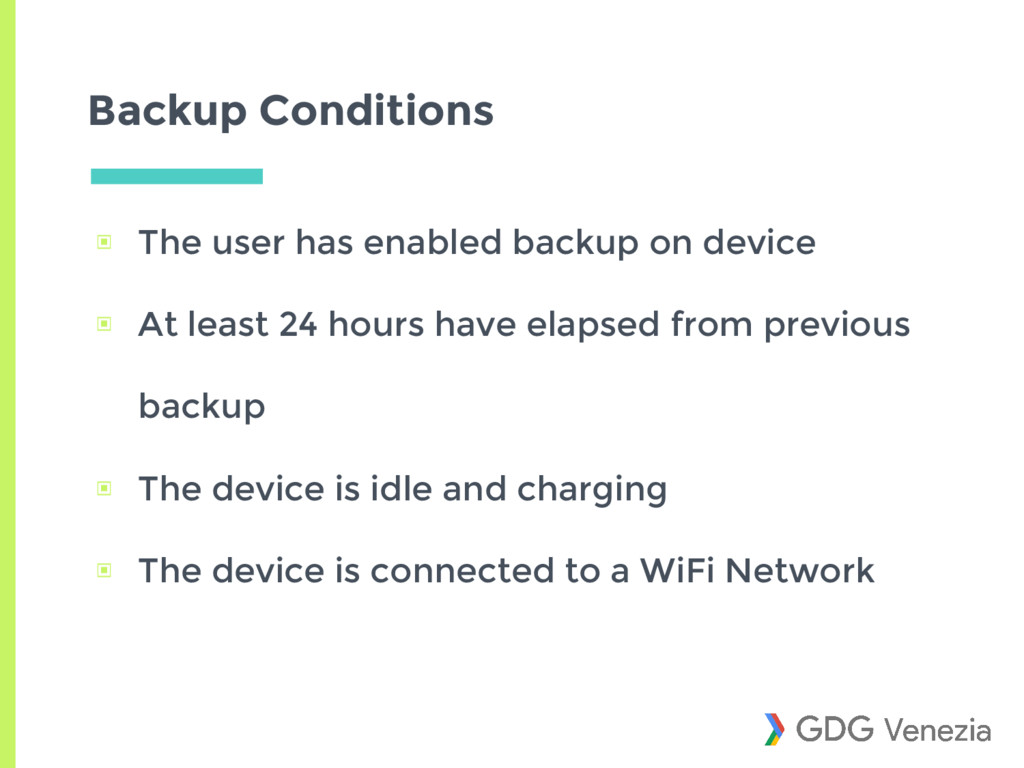 Backup Conditions ▣ The user has enabled backup...