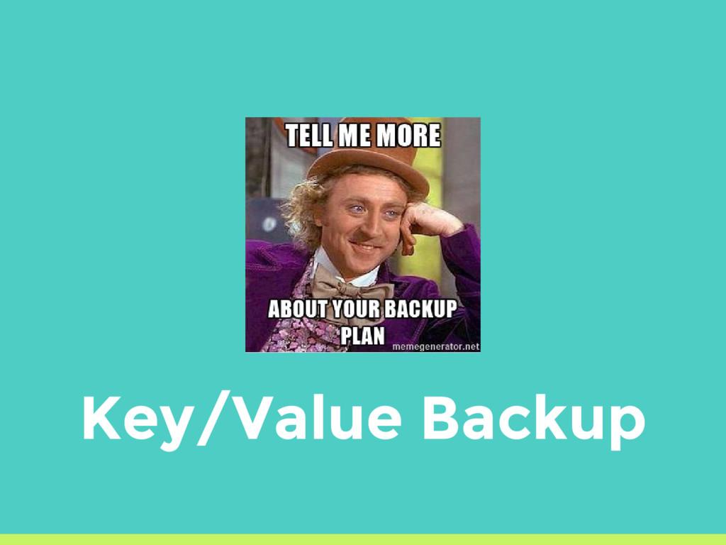 Key/Value Backup