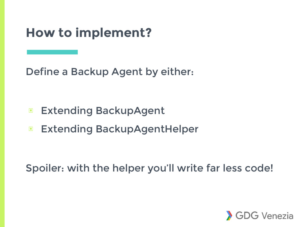 How to implement? Define a Backup Agent by eith...