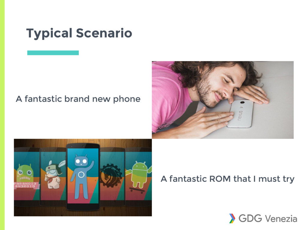 Typical Scenario A fantastic brand new phone A ...