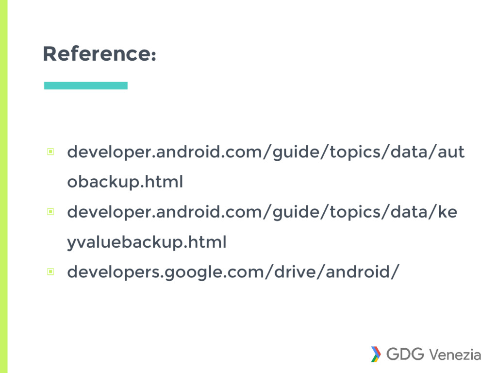 Reference: ▣ developer.android.com/guide/topics...