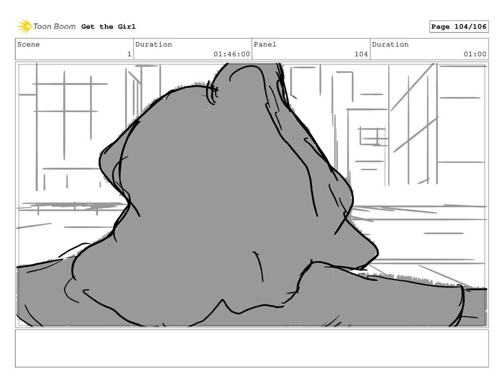Scene 1 Duration 01:46:00 Panel 104 Duration 01...