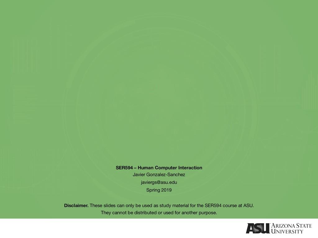 SER594 – Human Computer Interaction Javier Gonz...