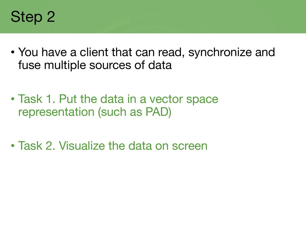 Step 2 • You have a client that can read, synch...