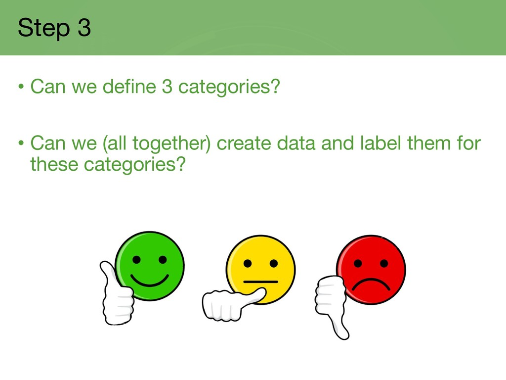 Step 3 • Can we define 3 categories? • Can we (...