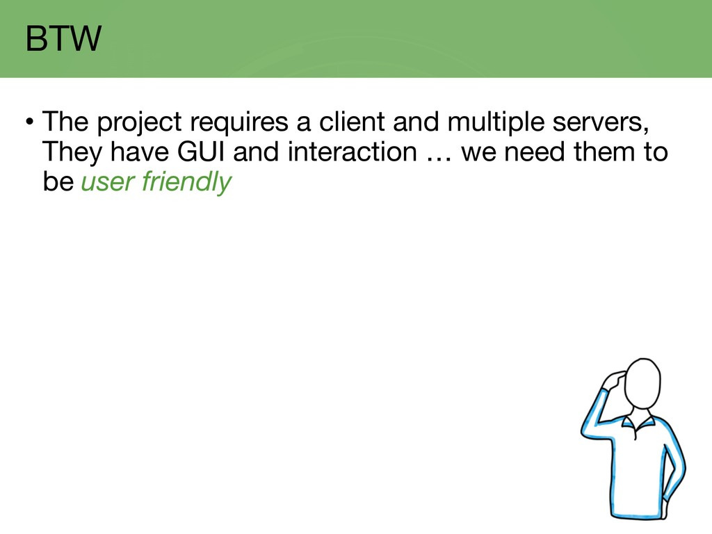 BTW • The project requires a client and multipl...