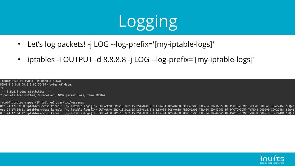 Logging ● Let's log packets! -j LOG --log-prefi...