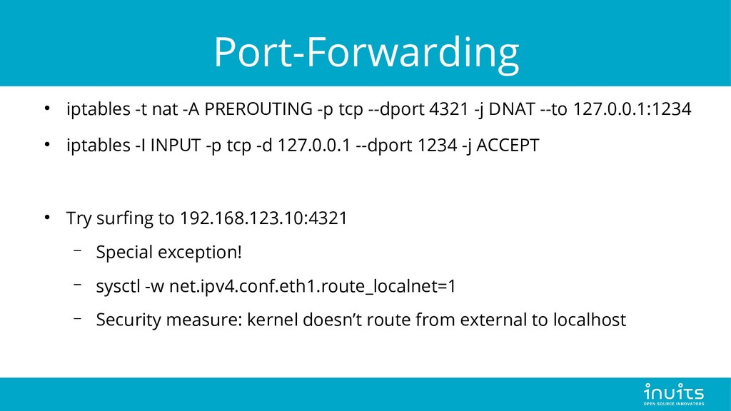 Port-Forwarding ● iptables -t nat -A PREROUTING...