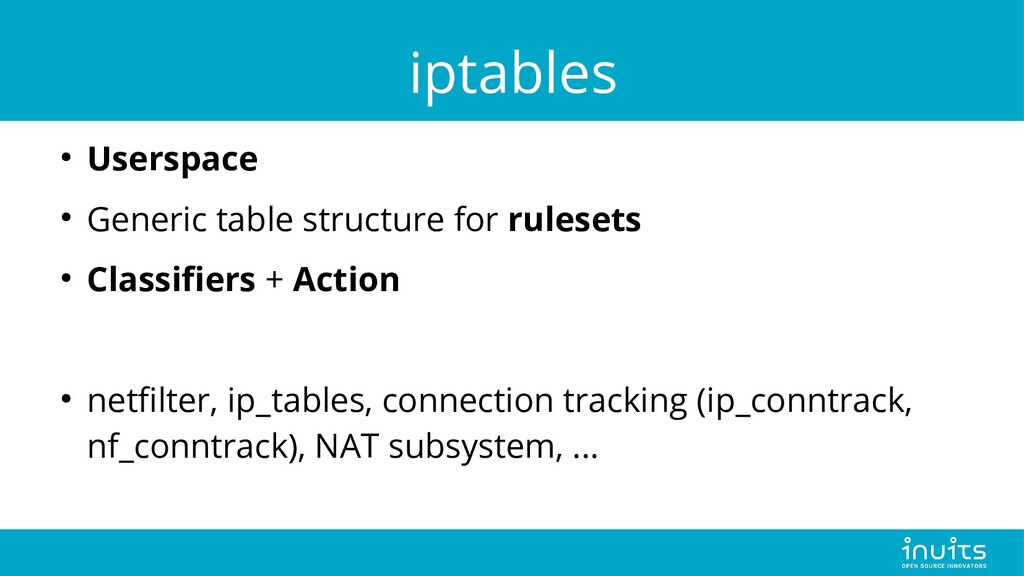 iptables ● Userspace ● Generic table structure ...