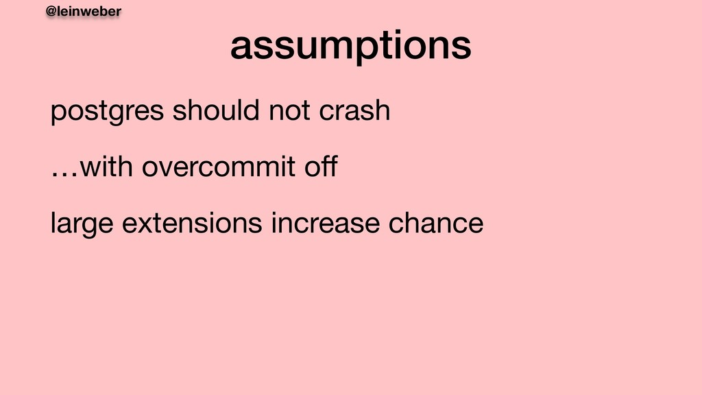 @leinweber assumptions postgres should not cras...