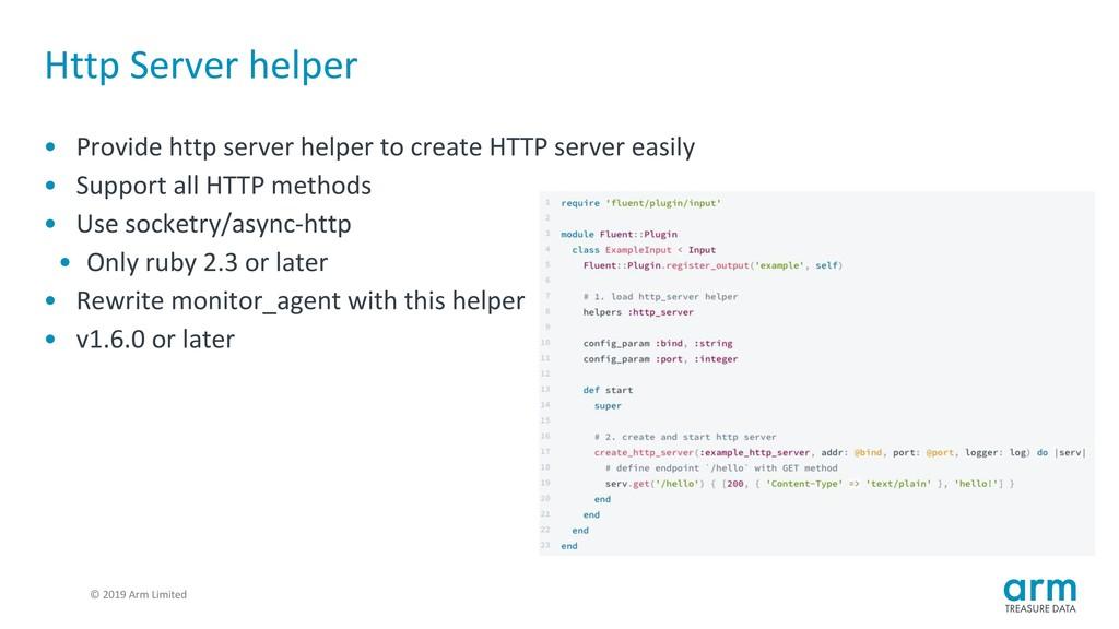 © 2019 Arm Limited Http Server helper • Provide...