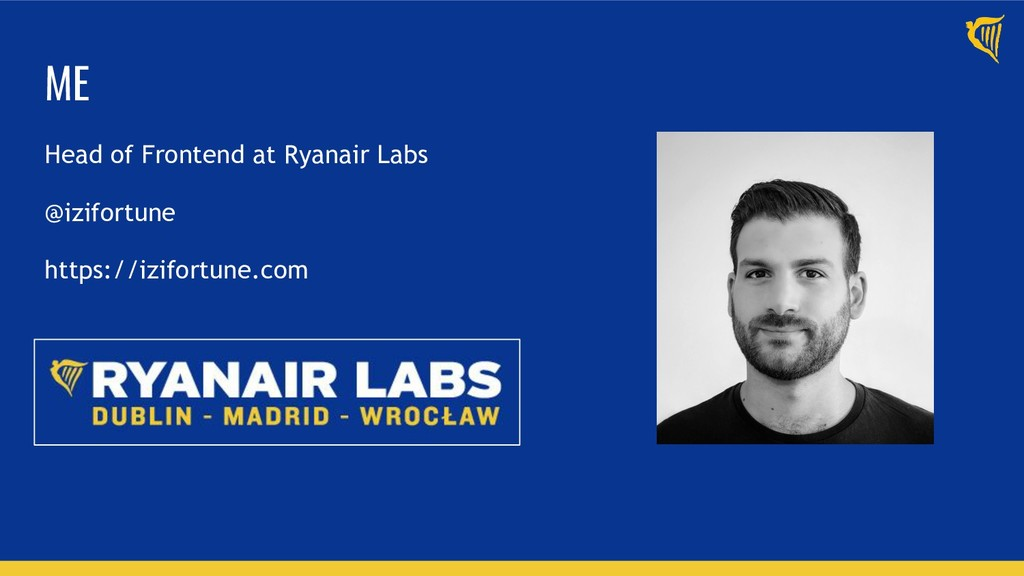 ME Head of Frontend at Ryanair Labs @izifortune...
