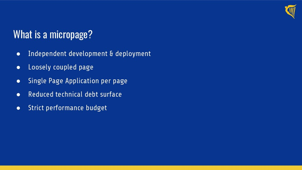 What is a micropage? ● Independent development ...