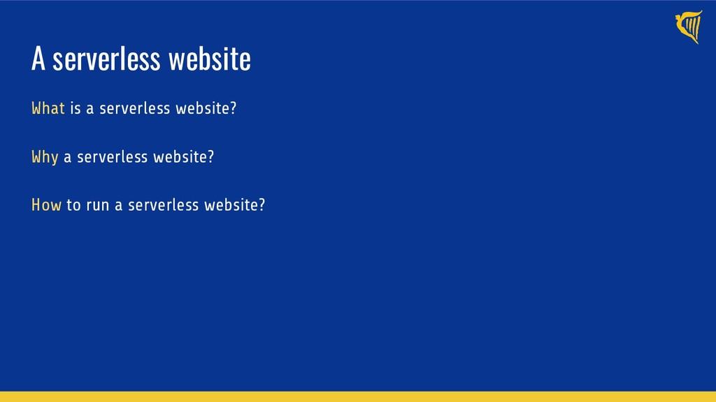 A serverless website What is a serverless websi...