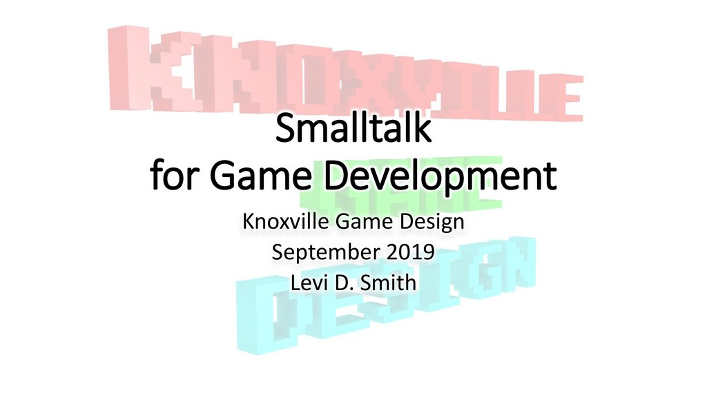 Smalltalk for Game Development Knoxville Game D...