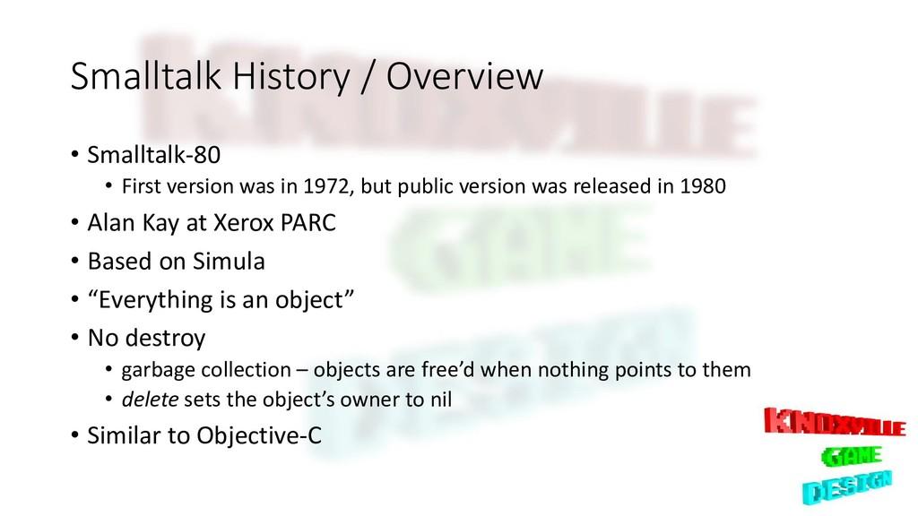 Smalltalk History / Overview • Smalltalk-80 • F...