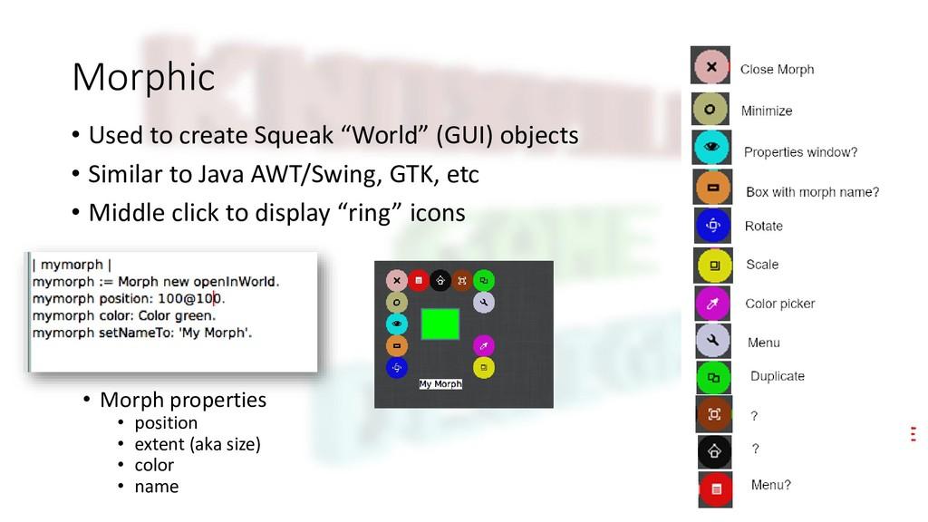 "Morphic • Used to create Squeak ""World"" (GUI) o..."