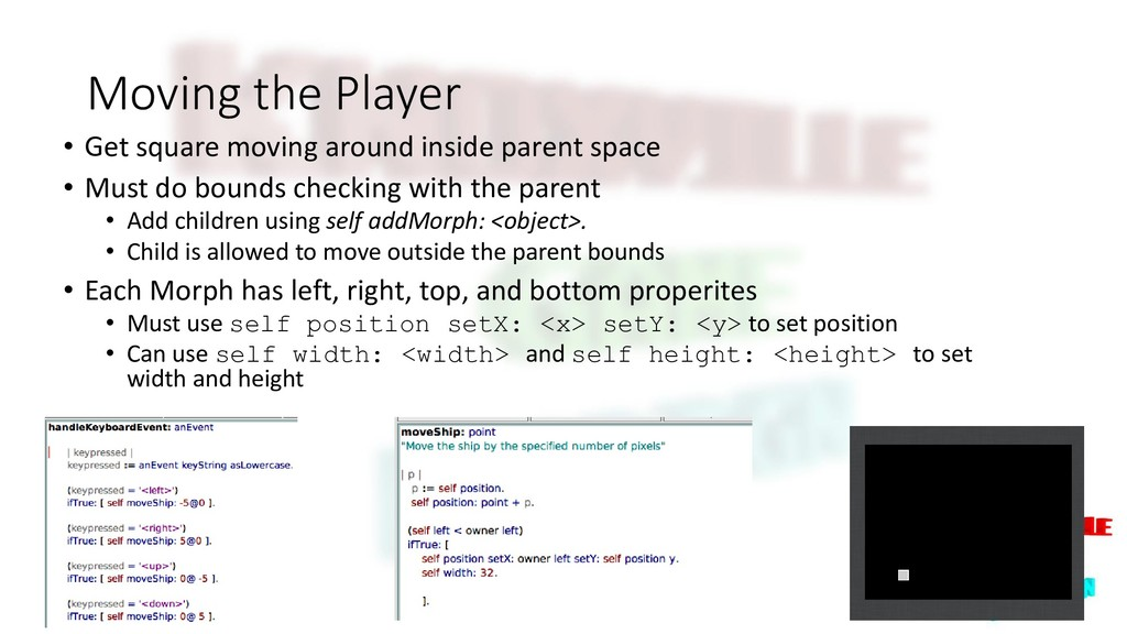 Moving the Player • Get square moving around in...