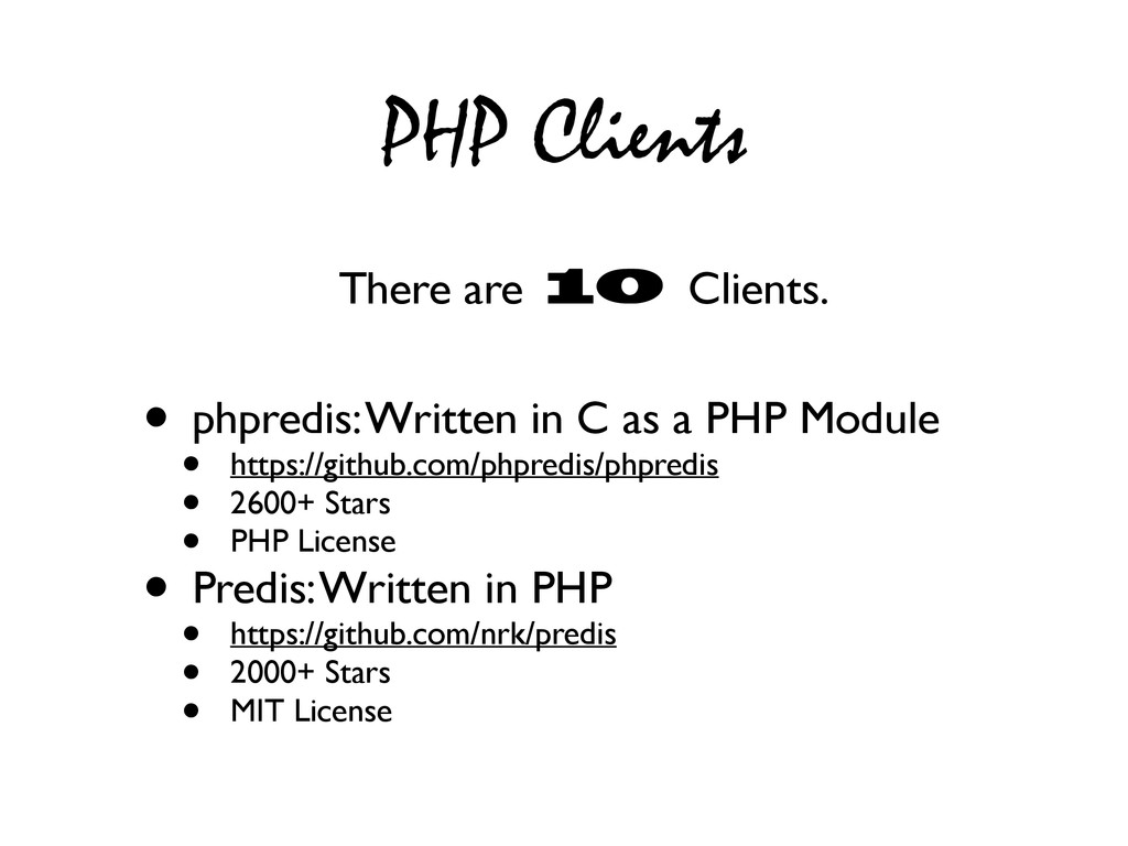 PHP Clients There are 10 Clients. • phpredis: W...