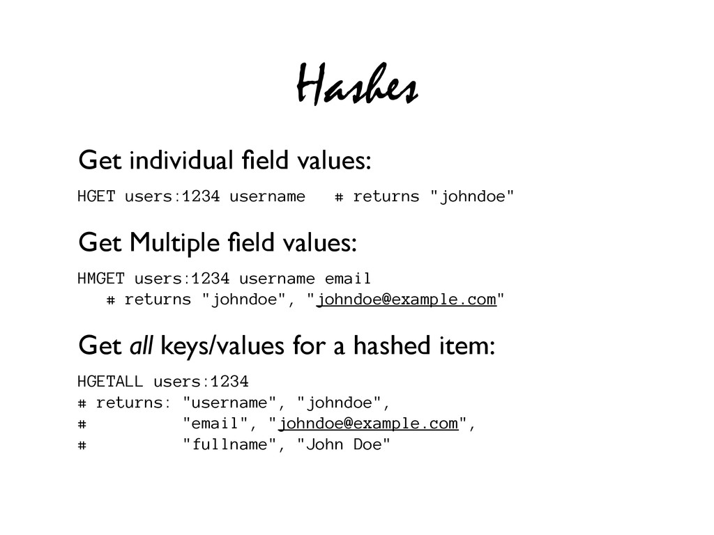 Hashes Get individual field values: HGET users:1...