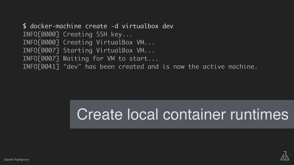 $ docker-machine create -d virtualbox dev INFO[...