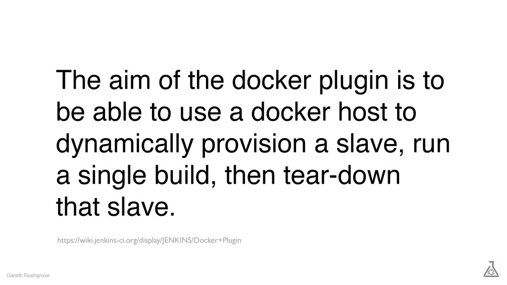 The aim of the docker plugin is to be able to u...