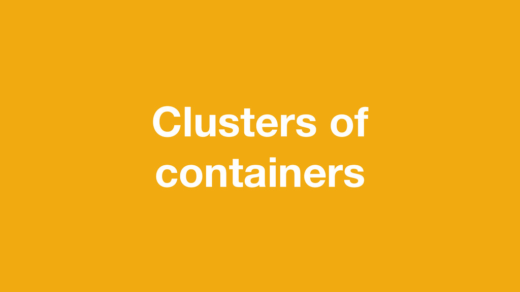 Clusters of containers