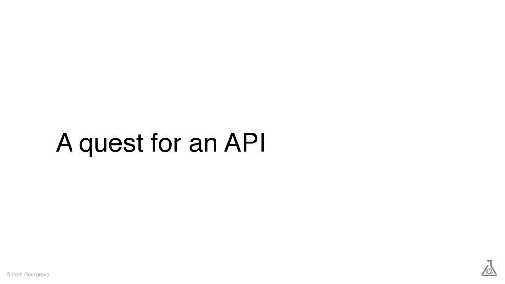 A quest for an API Gareth Rushgrove