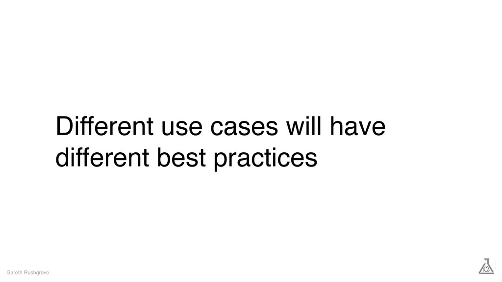 Different use cases will have different best pr...