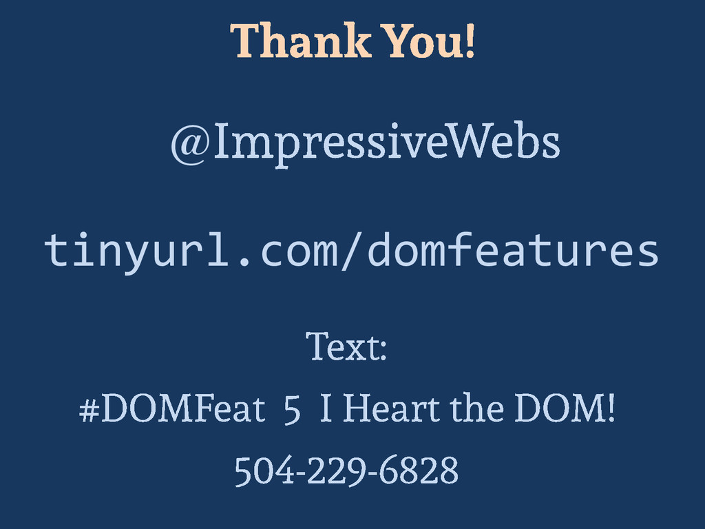 tinyurl.com/domfeatures @