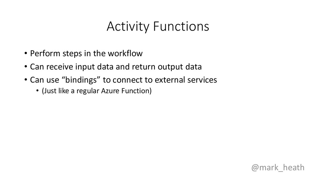 Activity Functions • Perform steps in the workf...