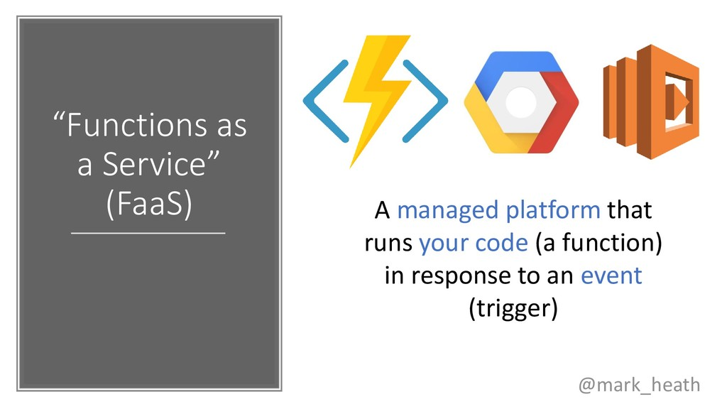 """""""Functions as a Service"""" (FaaS) A managed platf..."""