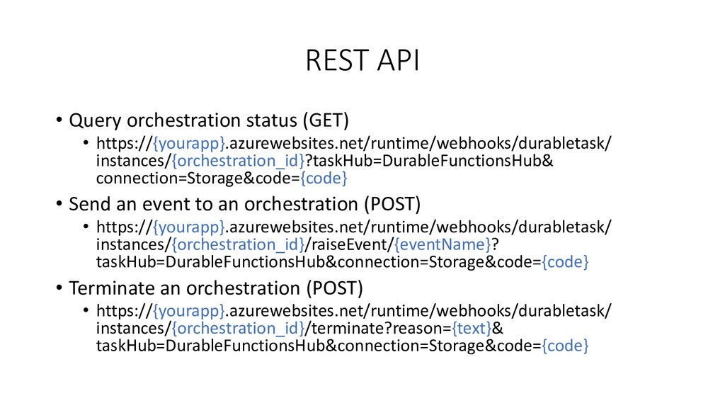 REST API • Query orchestration status (GET) • h...