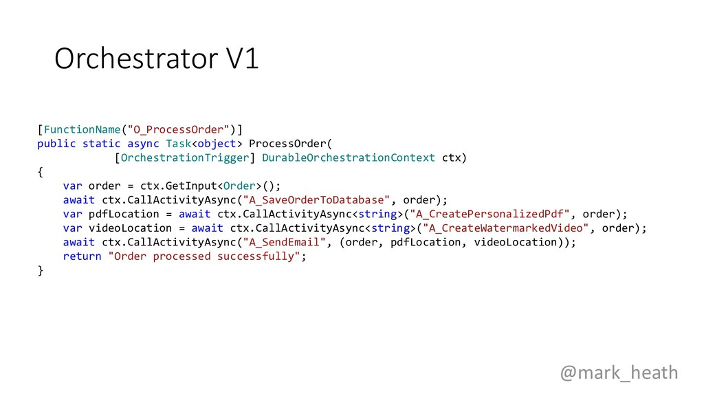 """Orchestrator V1 [FunctionName(""""O_ProcessOrder"""")..."""