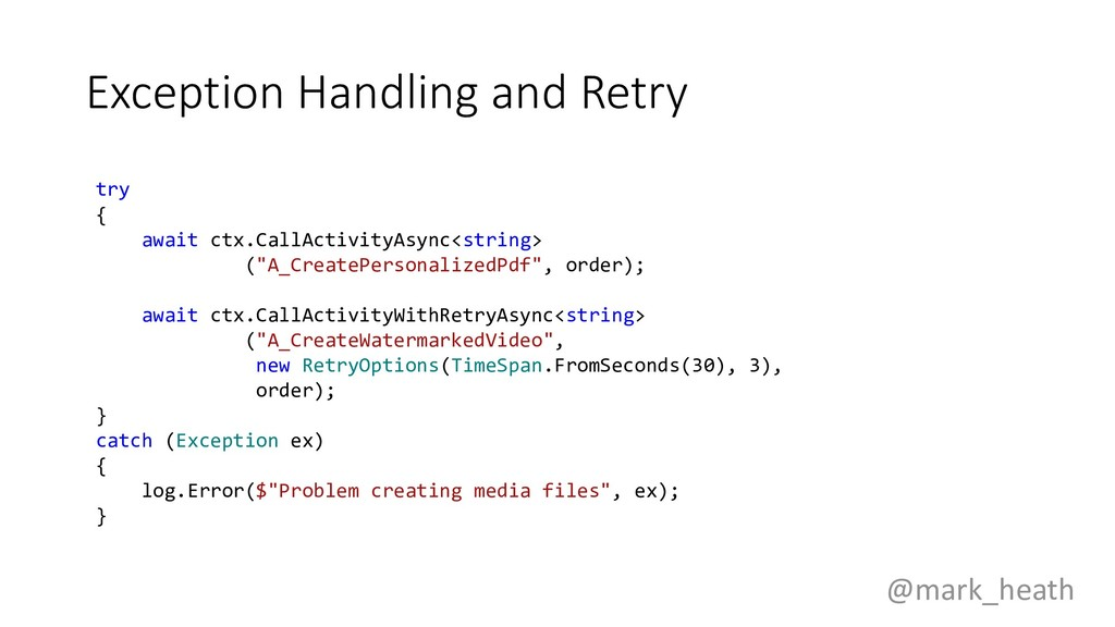 Exception Handling and Retry try { await ctx.Ca...