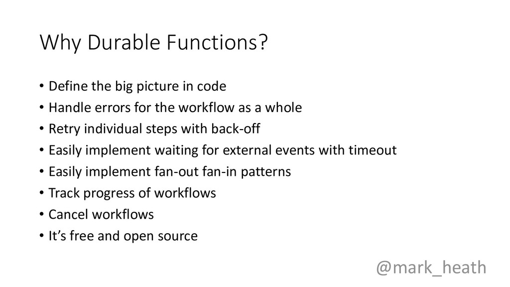 Why Durable Functions? • Define the big picture...