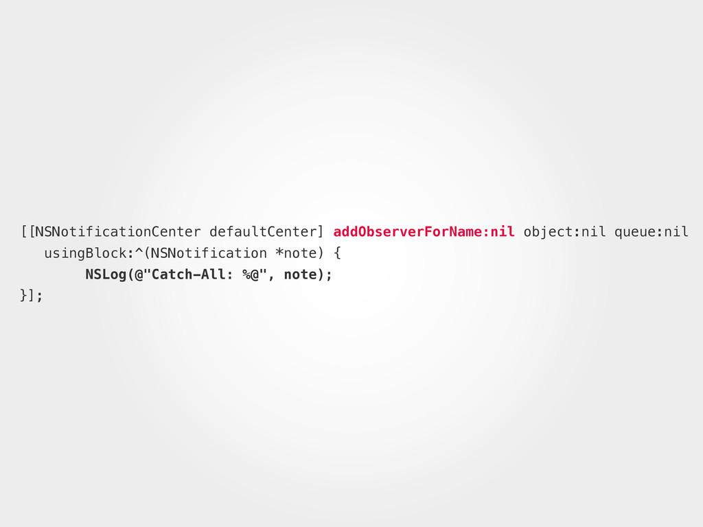 [[NSNotificationCenter defaultCenter] addObserv...